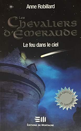 9782890747999: Les Chevaliers d'Émeraude 1: Le feu dans le ciel
