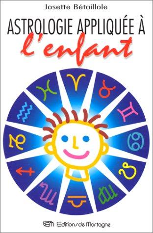 9782890748118: L'Astrologie appliquée à l'enfant ou l'enfant dévoilé
