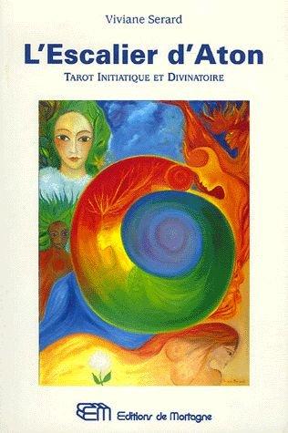 L'escalier d'Aton: Tarot initiatique et divinatoire by: n/a