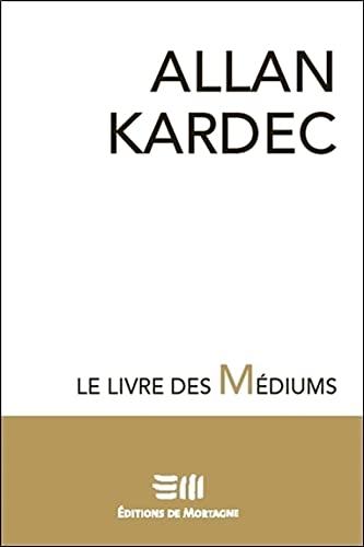 Le livre des médiums: Allan Kardec