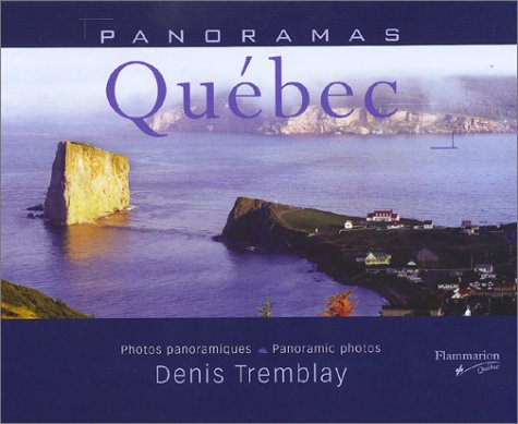 panoramas quebec: Denis Tremblay