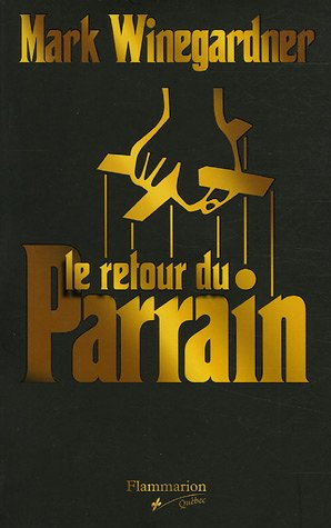 Le retour du Parrain (2890773000) by Mark Winegardner