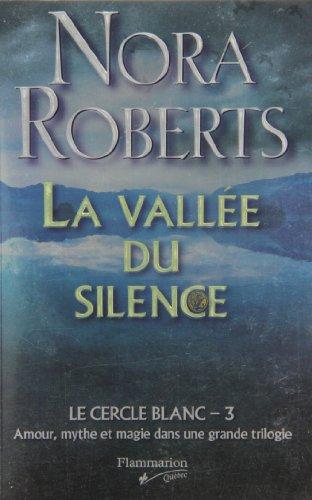 9782890773448: La Vallee du Silence (Le Cercle Blanc, tome 3)