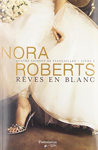 Rêves en Blanc - Nora Roberts