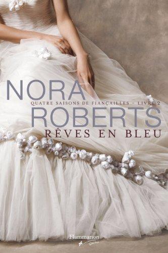 QUATRE SAISONS DE FIANÇAILLES T.02 : RÊVES EN BLEU: ROBERTS NORA