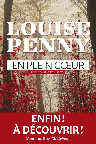 EN PLEIN COEUR (STILL LIFE): Penny, Louise (SIGNED)