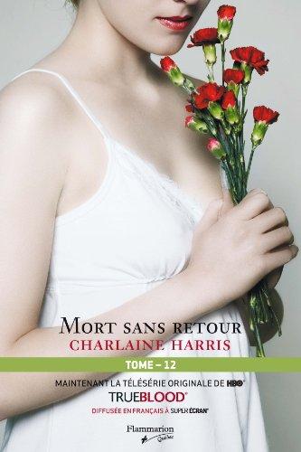 COMMUNAUTÉ DU SUD (LA) T.12 : MORT SANS RETOUR: HARRIS CHARLAINE