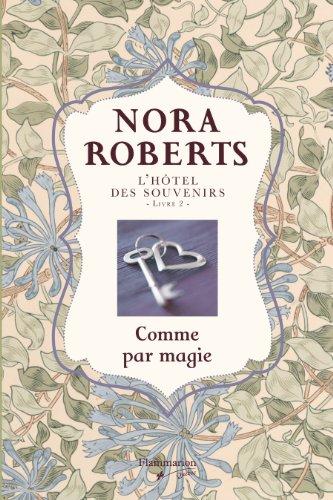 HÔTEL DES SOUVENIRS (L') T.02 : COMME PAR MAGIE: ROBERTS NORA