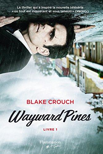 WAYWARD PINES T.01: CROUCH BLAKE