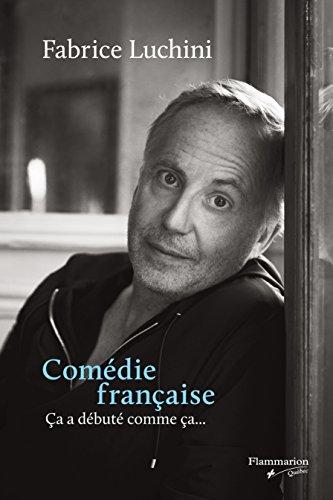 9782890777033: Comédie française : ça a débuté comme ça...
