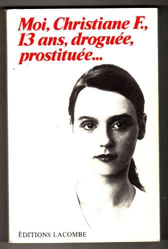 9782890850002: Moi, Christiane F., 13 ans, droguuée, prostituée...(Wir Kinder vom Bahnhof Zoo)