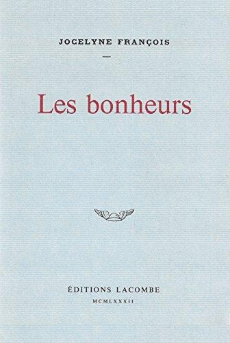 Les bonheurs: Roman: François, Jocelyne