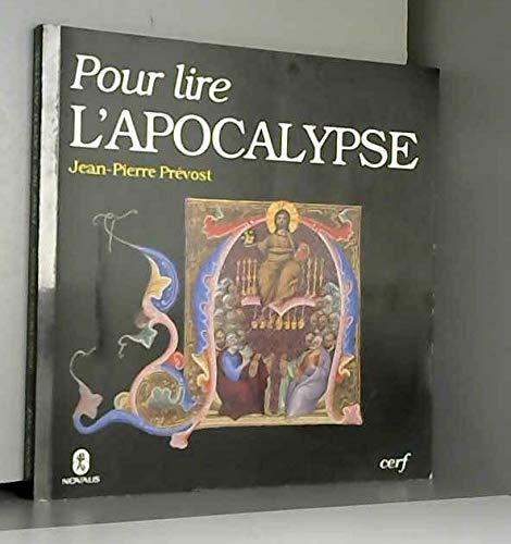 Pour Lire L'Apocalypse: Prevost, Jean-Pierre