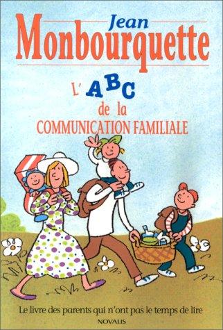 ABC de la communication familiale: Monbourquette,Jean