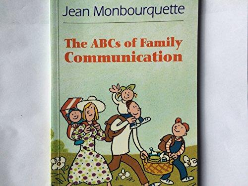 ABC's of Family Communication, The: Monbourquette, Jean