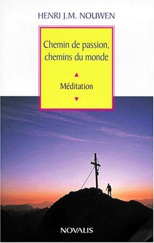 9782890889590: CHEMIN DE PASSION, CHEMINS DU MONDE. Méditation