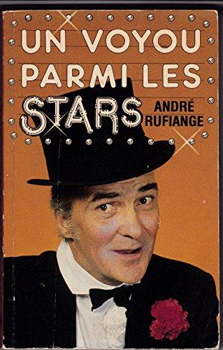 Un voyou parmi les stars (Collection Temoignage): Rufiange, Andre