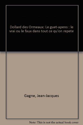 Dollard des Ormeaux: Le guet-apens : le: Gagne, Jean-Jacques
