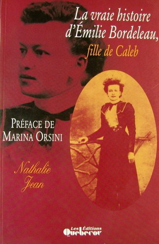 9782890899988: La vraie histoire d'Emilie Bordeleau, fille de Caleb (French Edition)