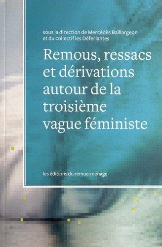 Remous, ressacs et dérivations autour de la troisième vague féministe: ...