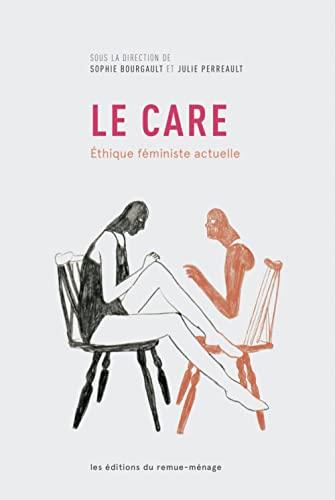9782890915312: Le Care. Éthique Feministe Actuelle