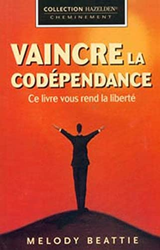 Vaincre la codépendance (2890921158) by Melody Beattie
