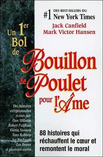 """un premier bol de bouillon de poulet pour l'âme (289092212X) by Mark-Victor"""" """"Canfield Jack;Hansen"""