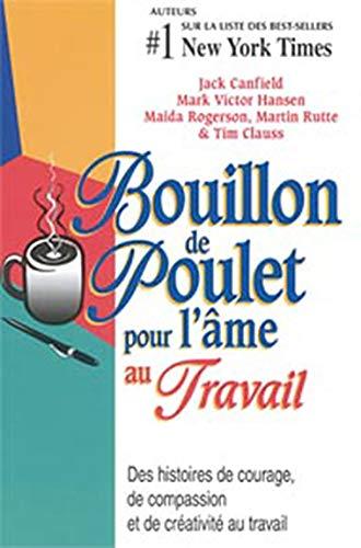 9782890922488: Bouillon de Poulet pour l'âme au Travail