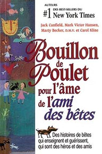 BOUILLON DE POULET L AME L AMI DES BETES: CANFIELD J HANSEN M