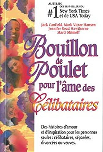 """Bouillon poulet pour l'?me c?libataires: Jack;Hansen, Mark-Victor"""" """"Canfield"""