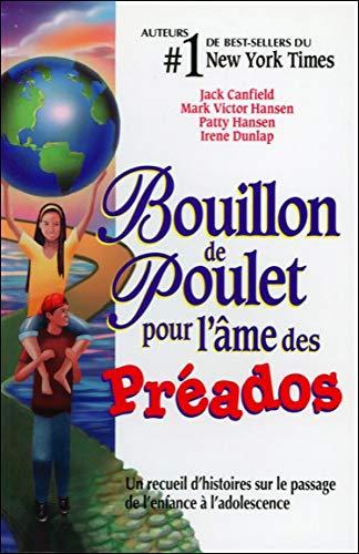 BOUILLON DE POULET POUR L AME DES PREADO: CANFIELD J HANSEN M