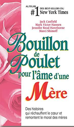 9782890923256: Bouillon de Poulet pour l'âme d'une Mère