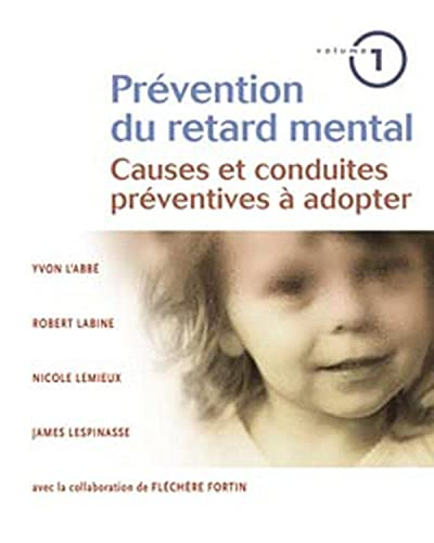 Prévention du retard mental Volume 1 -: Yvon l'Abbé, Robert