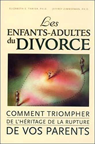 ENFANTS ADULTES DU DIVORCE -LES-: ZIMMERMAN J THAYER E