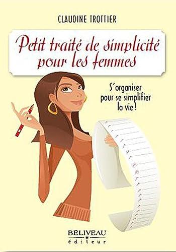 PETIT TRAITE DE SIMPLICITE POUR FEMMES: TROTTIER CLAUDINE