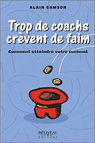 9782890924901: Trop de coachs crèvent de faim (French Edition)