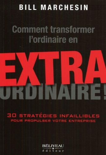 COMMENT TRANSFORMER L ORDINAIRE EN EXTRA: MARCHESIN BILL