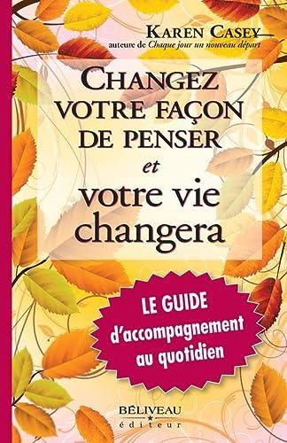 9782890925670: Changez votre façon de penser et votre vie changera - Le Guide