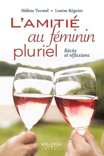 9782890925717: L'amitié au féminin pluriel - Récits et réflexions