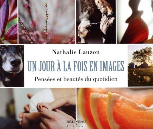 JOUR A LA FOIS EN IMAGE -UN-: LAUZON NATHALIE