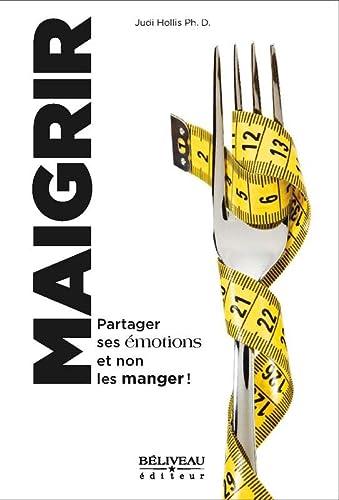 9782890926387: Maigrir - Partager ses émotions et non les manger !