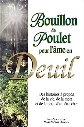 BOUILLON DE POULET POUR L AME EN DEUIL: CANFIELD J HANSEN M