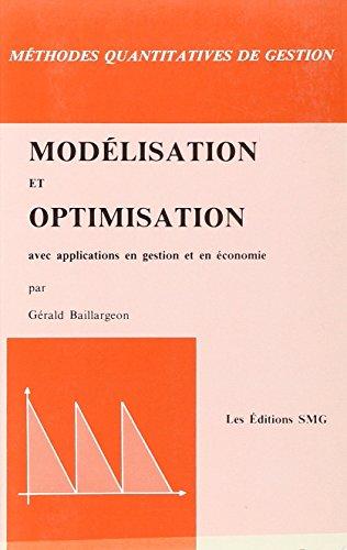 Modélisation et optimisation, avec applications en gestion et en économie, deuxième édition (9782890940185) by Baillargeon