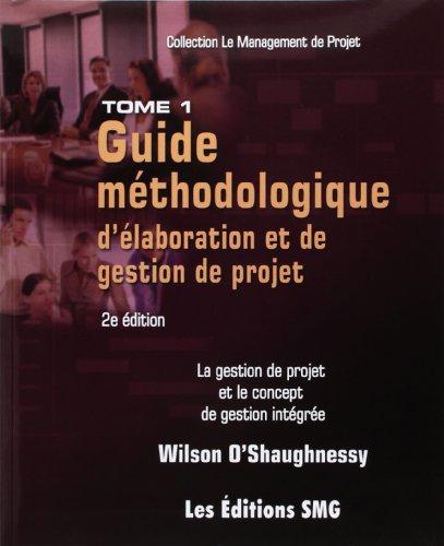 9782890941991: Guide Méthodologique d'Elaboration et Degestion de Projet la Gestion de Projet et le Concept de Gest (French Edition)