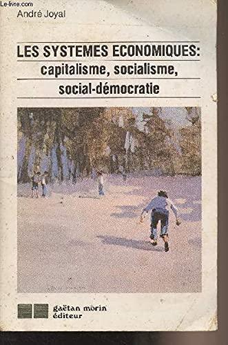 9782891050265: Les systèmes économiques: Capitalisme, socialisme, social-démocratie (French Edition)