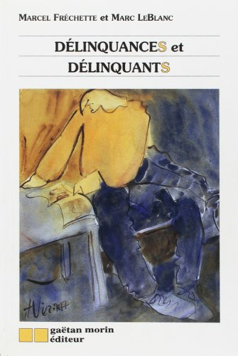 Delinquances et Delinquants: Frechette Marcel, LeBlanc