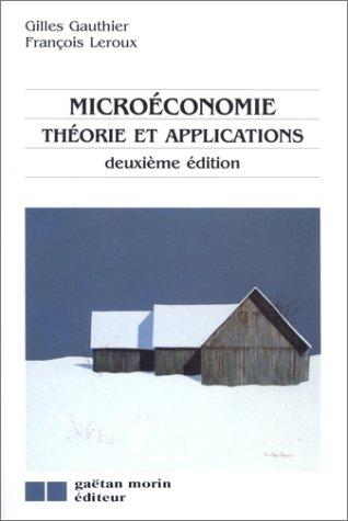 9782891052955: Microéconomie : théorie et application, 2e édition