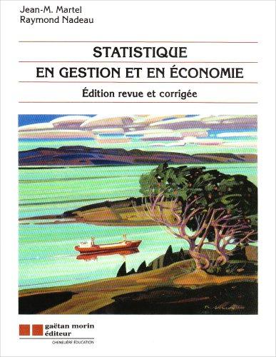 Statistique En Gestion et En Économie: Jean-M. MARTEL, Raymond NADEAU