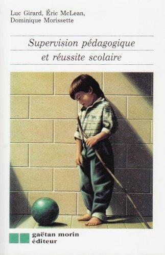 Supervision pédagogique et réussite scolaire: Luc Girard, Éric McLean, Dominique ...