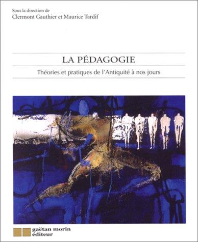 9782891055871: La pédagogie: Théories et pratiques de l'Antiquité à nos jours